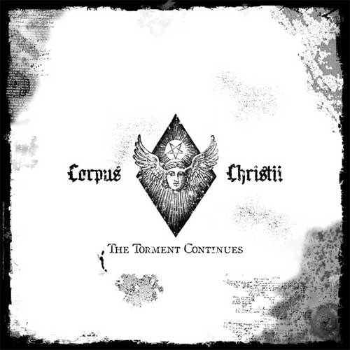 CORPUS CHRISTII : The Torment Continues