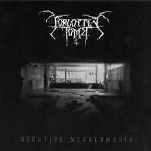 FORGOTTEN TOMB : Negative Megalomania