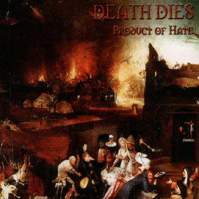 DEATH DIES : Product of Hate