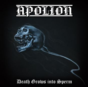 APOLION : Death Grows into Sperm