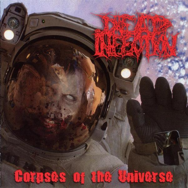 DEAD INFECTION : Corpses of the Universe