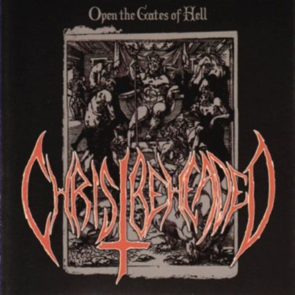 CHRIST BEHEADED : Open the Gates of Hell