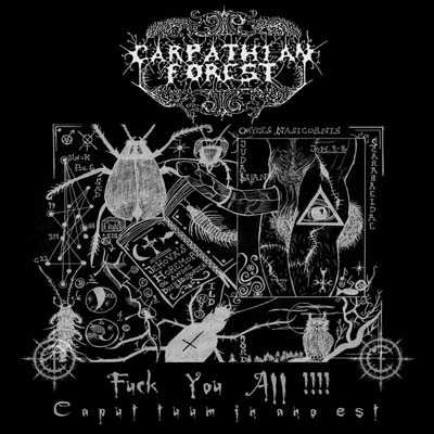 CARPATHIAN FOREST : Fuck You All!!!! Caput Tuum in Ano Est