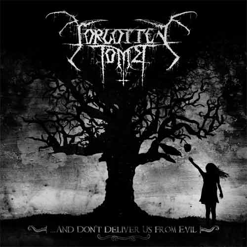 FORGOTTEN TOMB : ...and Don't Deliver Us from Evil
