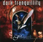 DARK TRANQUILLITY : Skydancer & Of Chaos and Eternal Night