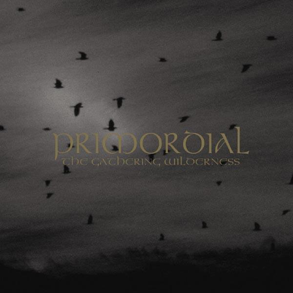 PRIMORDIAL : The Gathering Wilderness