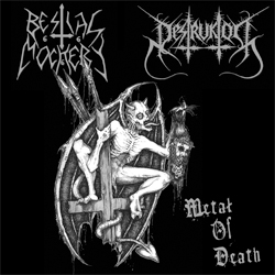BESTIAL MOCKERY / DESTRUKTOR : Metal of Death