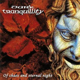 DARK TRANQUILLITY : Of Chaos And Eternal Night 2ND HAND