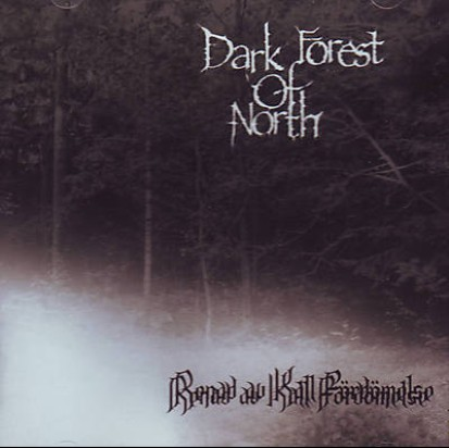 DARK FOREST OF NORTH : Renad av Kall Fördömelse