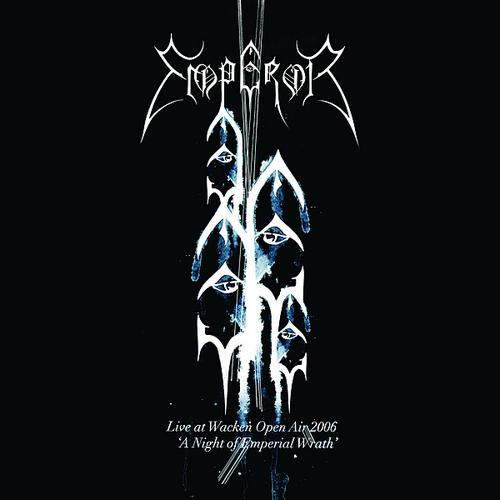 EMPEROR : Live at Wacken Open Air 2006 - A Night of Emperial Wrath