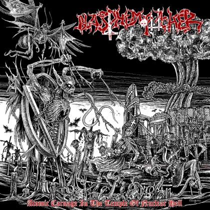 BLASPHEMOPHAGHER : Atomic Carnage in the Temple of Nuclear Hell