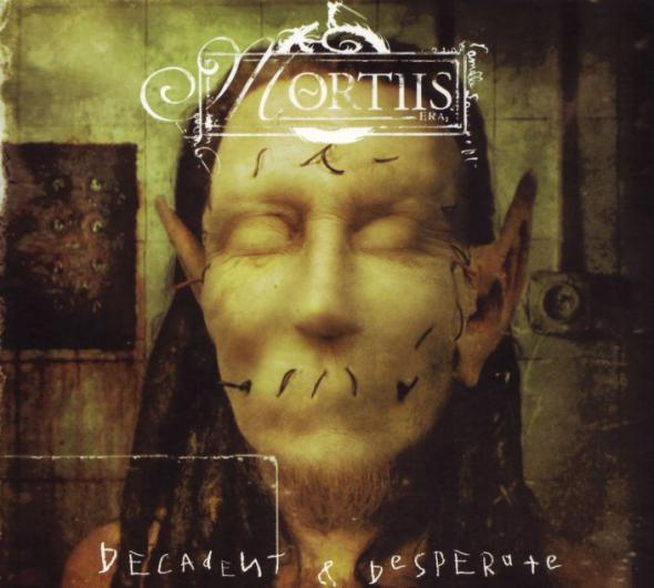 MORTIIS : Decadent and Desperate