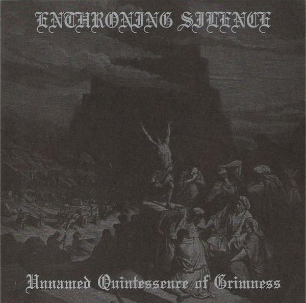 ENTHRONING SILENCE : Unnamed Quintessence of Grimness