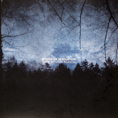WOODS OF DESOLATION : Torn Beyond Reason