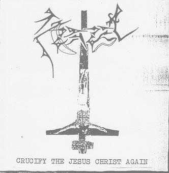 AZAZEL : Crucify the Jesus Christ Again