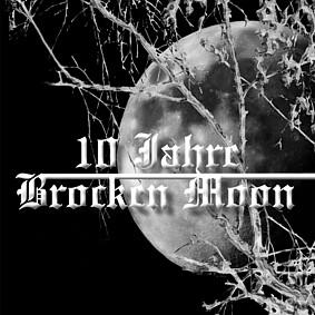 BROCKEN MOON : 10 Jahre Brocken Moon