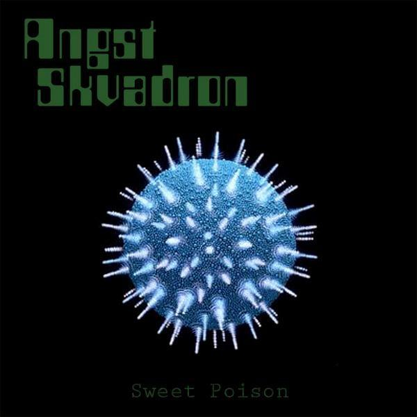 ANGST SKVADRON : Sweet Poison