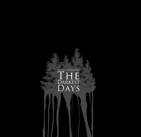 WOODS OF DESOLATION : The Darkest Days