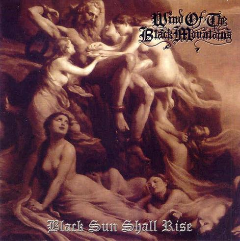 WIND OF THE BLACK MOUNTAINS : Black Sun Shall Rise