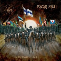 PAGAN SKULL : In the Hands of the Fatherland