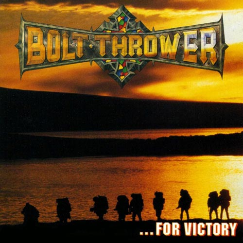 BOLT THROWER : ...for Victory