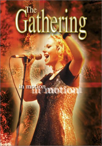 THE GATHERING : In Motion