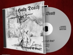 HOLY DEATH : Triumph of Evil?