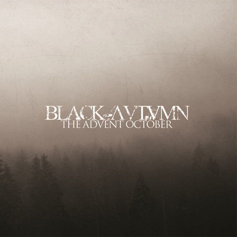 BLACK AUTUMN : The Advent October
