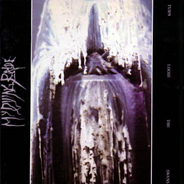MY DYING BRIDE : Turn Loose the Swans
