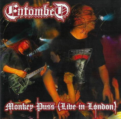 ENTOMBED : Monkey Puss: Live in London