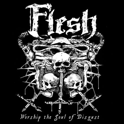 FLESH : Worship the Soul of Disgust