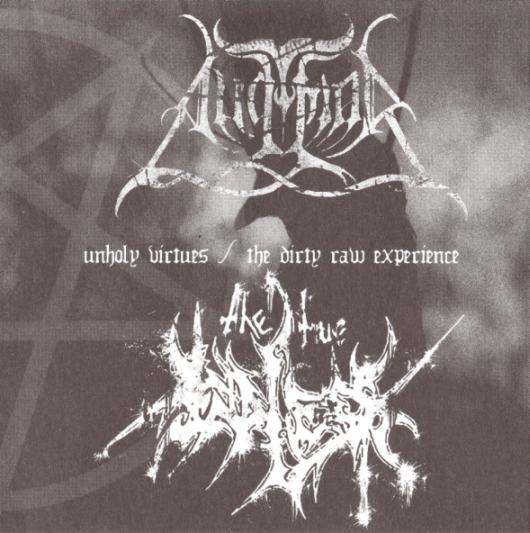 ANGMAR / THE TRUE ENDLESS : Unholy Virtues / The Dirty Raw Experience
