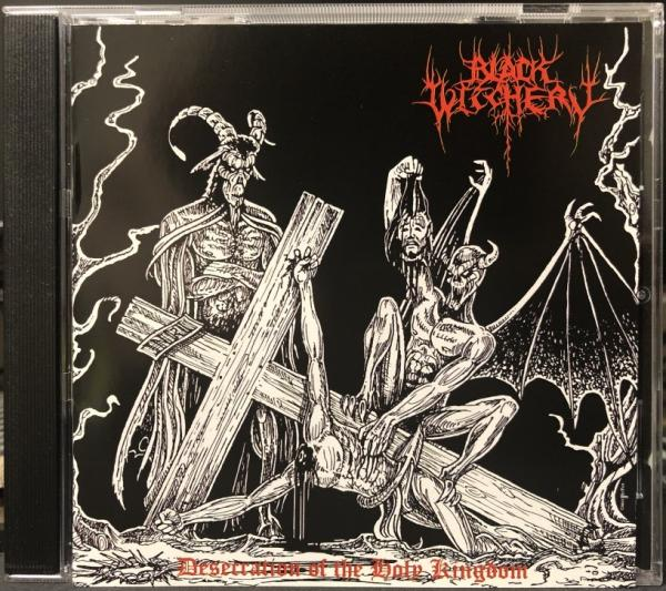 BLACK WITCHERY : Desecration of the Holy Kingdom