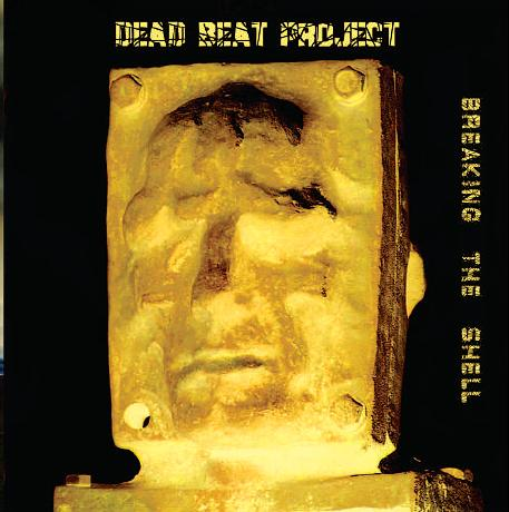 DEAD BEAT PROJECT : Breaking The Shell