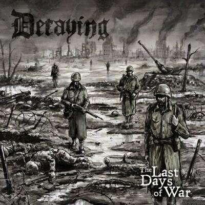 DECAYING : The Last Days of War