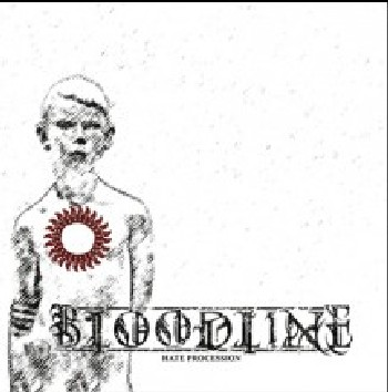 BLOODLINE : Hate Procession