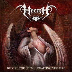 HERMH : Before the Eden - Awaiting the Fire