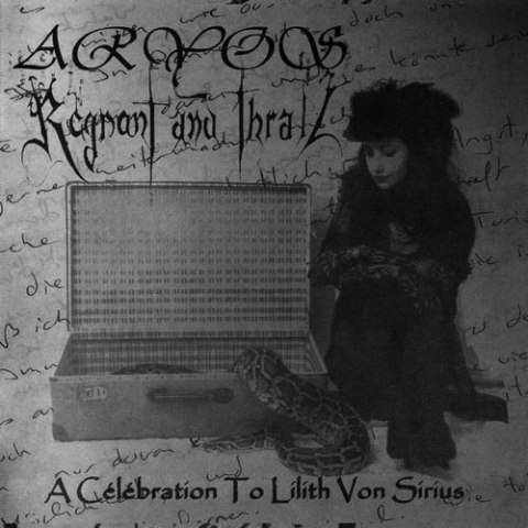 ARYOS / REGNANT AND THRALL : A Célébration to Lilith Von Sirius