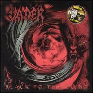 VADER : Black To The Blind & The Darkest Age - Live 93
