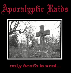 APOCALYPTIC RAIDS : Only Death Is Real...
