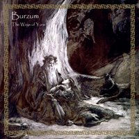 BURZUM : The Ways Of Yore