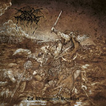 DARKTHRONE : The Underground Resistance
