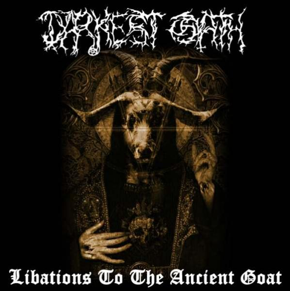 DARKEST OATH : Libations to the Ancient Goat