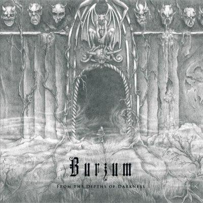 BURZUM : From the Depths of Darkness