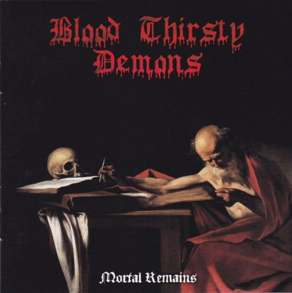 BLOOD THIRSTY DEMONS : Mortal Remains