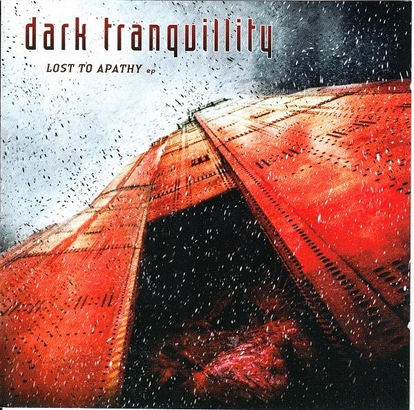 DARK TRANQUILLITY : Lost To Apathy EP