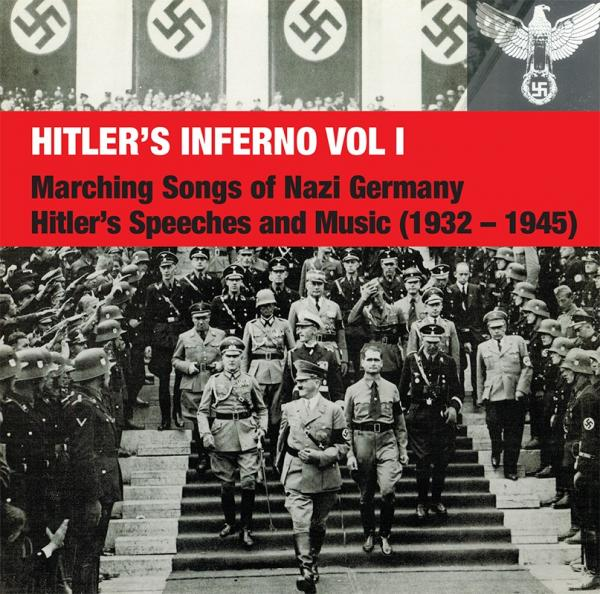 HITLER'S INFERNO VOL I : Marching Songs of Nazi Germany