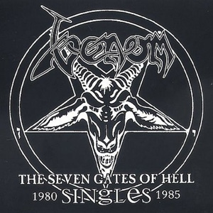 VENOM : The Seven Gates Of Hell: The Singles