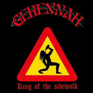 GEHENNAH : King of the Sidewalk