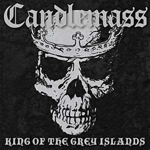 CANDLEMASS : King of the Grey Islands